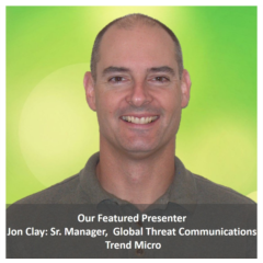 Our Featured Presenter: Jon Clay - Trend Micro
