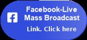 Facebook-Live</p> <p>Mass Broadcast