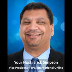 Your Host Erick Simpson Vice President - SPC International Online