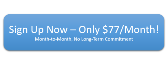 Sign Up Now - Only $77/Month