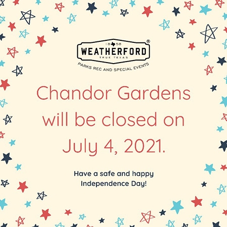 Chandor Gardens is closed July 4th
