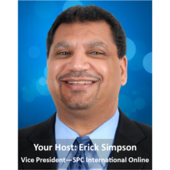 Your Host Erick Simpson Vice President - SPC International Online