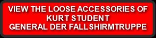 VIEW THE LOOSE ACCESSORIES OF KURT STUDENT GENERAL DER FALLSHIRMTRUPPE