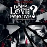 Does Love Forgive