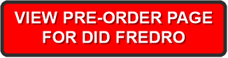VIEW PRE-ORDER PAGE FOR DID FREDRO