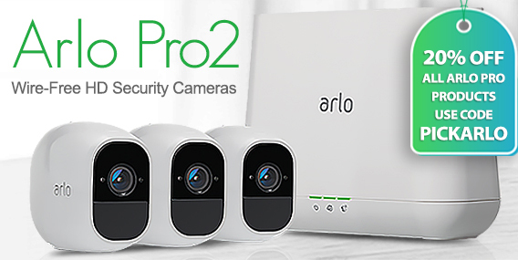 20% off all Arlo Pro Products use code PICKARLO