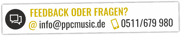 Feedback oder Fragen? Schreib uns eine Mail an info@ppcmusic.de oder ruf an: 0511/679 980!