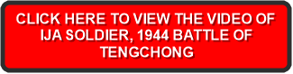 CLICK HERE TO VIEW THE VIDEO OF IJA SOLDIER, 1944 BATTLE OF  TENGCHONG
